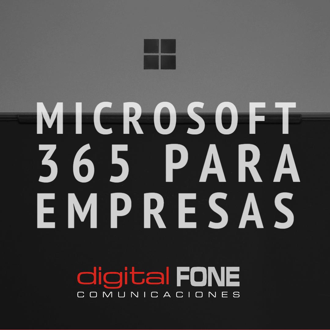 Microsoft 365, Microsoft Tenerife, Canarias, licencias microsoft para empresas, Microsoft Teams, Microsoft Gran Canaria, Licencias Microsoft empresas, Microsoft partner Canarias, Office 365 Canarias, Digital Fone Comunicaciones, Digital Fone,