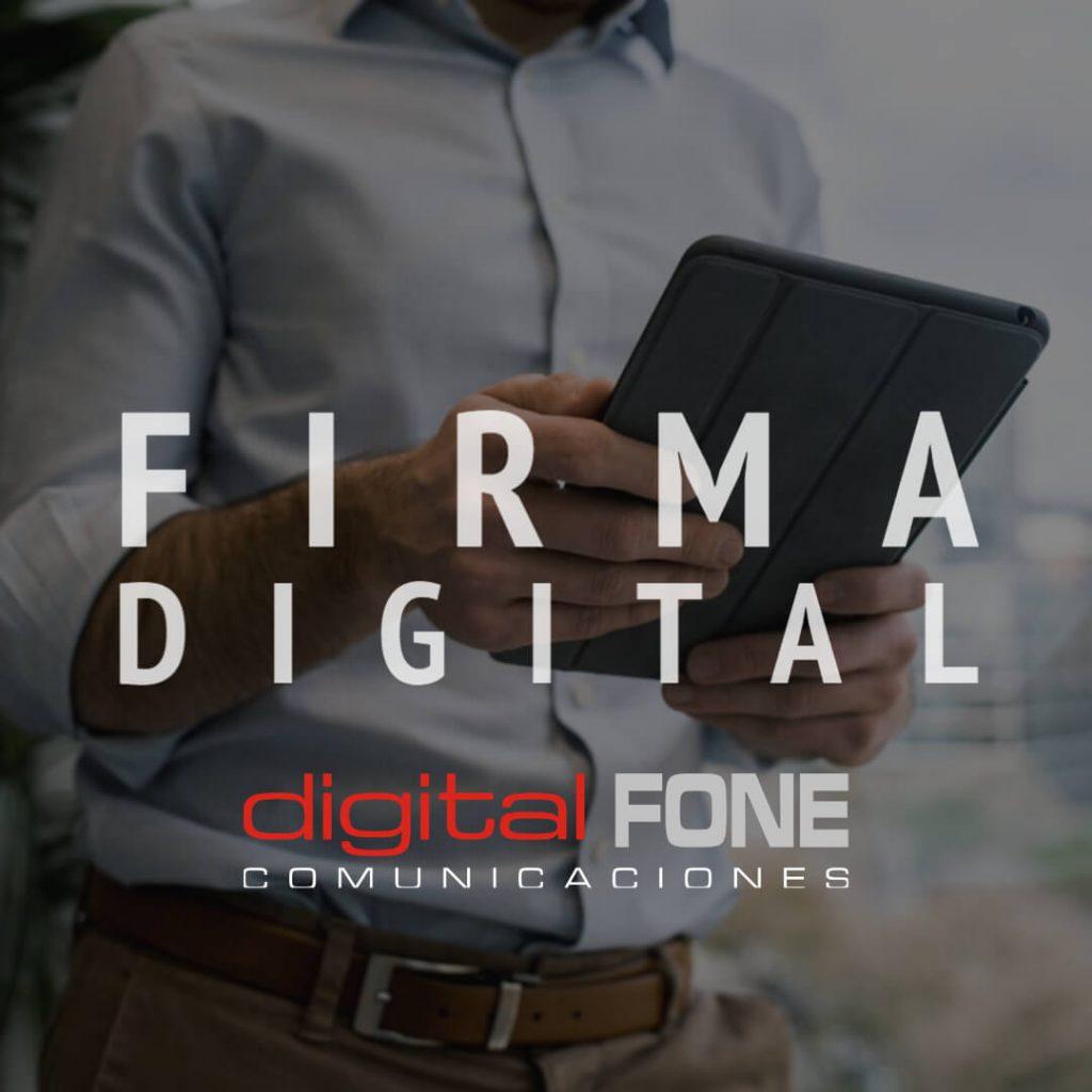 Firma electrónica, Firma biométrica, Digital Fone Comunicaciones, Digital Fone, Firma Digital Canarias, firma
