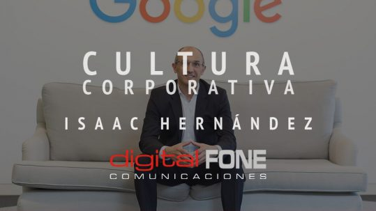 Cultura corporativa en google, entrevista a Isaac hernández, Renato Guzmán Guerini, Renato Guzmán G, Digital Fone Comunicaciones,